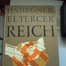 Libros de segunda mano: EL TERCER REICH DE H.S.HEGNER CIRCULO DE LECTORES. Lote 51208099