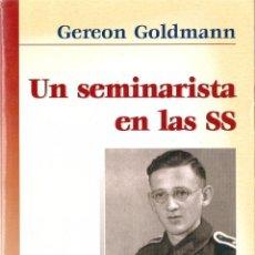 Libros de segunda mano: GEREON GOLDMANN : UN SEMINARISTA EN LAS SS (UN RELATO AUTOBIOGRÁFICO). EDS. PALABRA, 2005. Lote 51410871