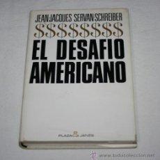 Libros de segunda mano: EL DESAFIO AMERICANO, PLAZA & JANES 1969, LIBRO DE TAPA DURA CON SOBRECUBIERTAS. Lote 51605751