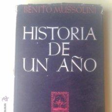 Libros de segunda mano: HISTORIA DE UN AÑO - BENITO MUSSOLINI - EPESA 1945 - 1ª EDICION EN CASTELLANO. Lote 51682053