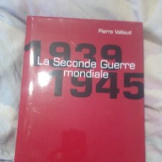 Libros de segunda mano: PIERRE VALLAUD LA SECONDE GUERRE MONDIALE 1939-1945 SELECTION 2010. FRANCES.. Lote 51774744