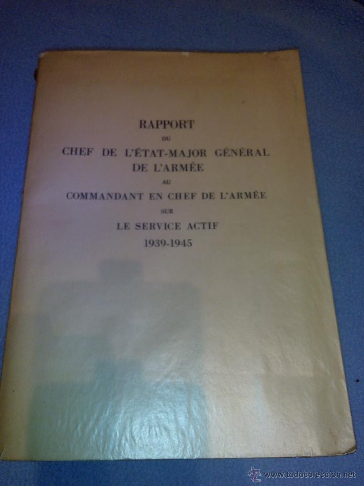 RAPPORT DU CHEF DE L'ETAT-MAJOR GENERAL DE L'ARMEE AU COMMANDANT EN CHEF DE L'ARMEE 1939-1945 (Libros de Segunda Mano - Historia - Segunda Guerra Mundial)