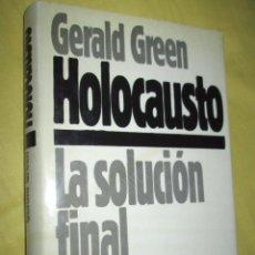 Libros de segunda mano: HOLOCAUSTO - LA SOLUCION FINAL - GERALD GREEN - CIRCULO DE LECTORES 1979 - EDICIÓN NO ABREVIADA. Lote 52574077