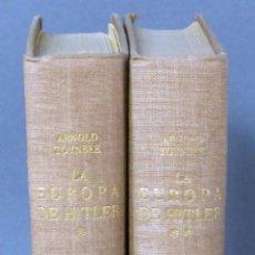 Libros de segunda mano: LA EUROPA DE HITLER ARNOLD TOYNBEE ED AHR 1955 2 TOMOS . Lote 53528076