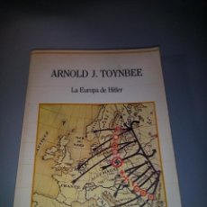 Libros de segunda mano: LA EUROPA DE HITLER.ARNOLD J. TOYNBEE. Lote 53843390