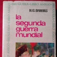 Libros de segunda mano: H. G. DAHMS . LA SEGUNDA GUERRA MUNDIAL. Lote 54052734