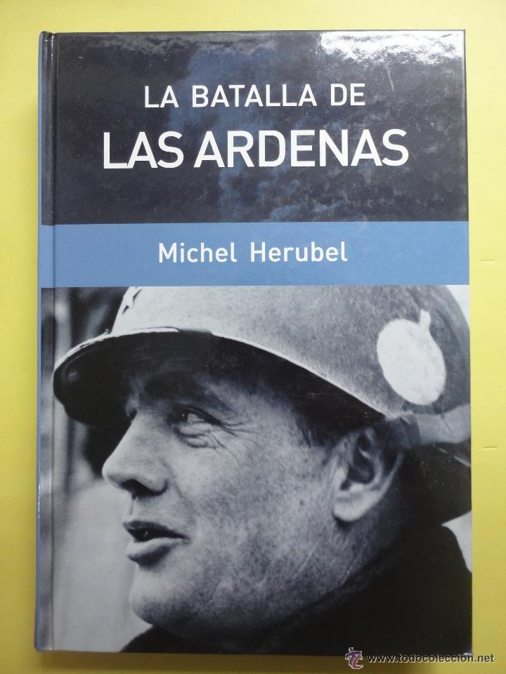 LA BATALLA DE LAS ARDENAS. MICHEL HERUBEL. COLECCIÓN RBA (Libros de Segunda Mano - Historia - Segunda Guerra Mundial)