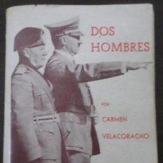 Libros de segunda mano: DOS HOMBRES HITLER MUSSOLINI. CARMEN VELACORACHO 1943 (FASCISMO, NACIONALSOCIALISMO, NS). Lote 54889288