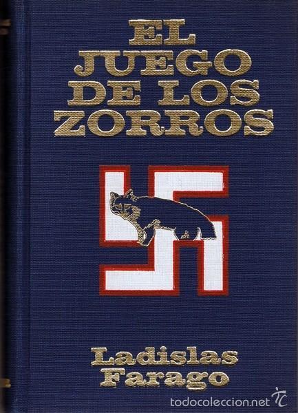EL JUEGO DE LOS ZORROS LADISLAS FARAGO (Libros de Segunda Mano - Historia - Segunda Guerra Mundial)