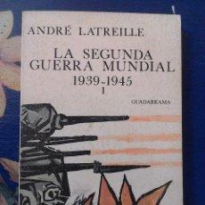 Libros de segunda mano: LA SEGUNDA GUERRA MUNDIAL. 1939-1945. 2 TOMOS - LATREILLE, ANDRE. ED. GUADARRAMA 1968. PRIMERA EDICI. Lote 56692622
