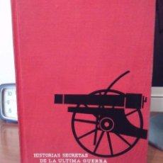 Libros de segunda mano: HISTORIAS SECRETAS DE LA ULTIMA GUERRA - TAPA DURA SELECCIONES DEL READER´S DIGEST *BUEN ESTADO*. Lote 57230421
