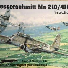 Libros de segunda mano: SQUADRON SIGNAL IN ACTION MESSERSCHMITT ME 410. Lote 57289607