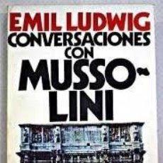 Libros de segunda mano: CONVERSACIONES CON MUSSOLINI. EMIL LUDWIG. . Lote 57337735