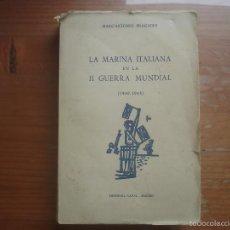 Libros de segunda mano: LA MARINA ITALIANA EN LA II GUERRA MUNDIAL. Lote 57360511