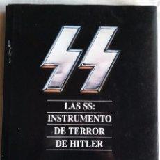 Libros de segunda mano: LAS SS: INSTRUMENTO DEL TERROR DE HITLER.. Lote 57519707