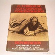 Libros de segunda mano: DEPORTACIÓN. EL HORROR DE LOS CAMPOS DE CONCENTRACIÓN. RM75246.. Lote 57627549