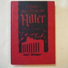 Libros de segunda mano: CÓMO MURIERON HITLER Y LOS SUYOS - KARL ZHEIGER - EDICIONES RODEGAR - 1963. Lote 57667186