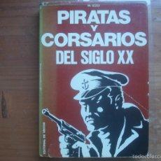 Libros de segunda mano: PIRATAS Y CORSARIOS DEL SIGLO XX. Lote 57731774