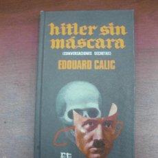 Libros de segunda mano: HITLER SIN MASCARA. CONVERSACIONES SECRETAS. EDOUARD CALIC. PLAZA & JANES 1970. Lote 57731825