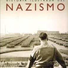 Libros de segunda mano: HISTORIA ILUSTRADA DEL NAZISMO. TEXTO: ALESSANDRA MINERBI. (SUSAETA EDS., 2003). Lote 57884442