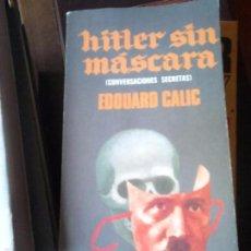 Libros de segunda mano: HITLER SIN MÁSCARA. EDDUARD CALIC. Lote 58126762