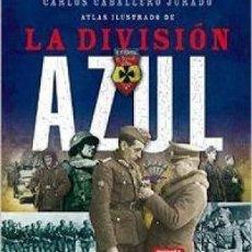 Libros de segunda mano: ATLAS ILUSTRADO DE LA DIVISIÓN AZUL CARLOS CABALLERO JURADO GASTOS DE ENVIO GRATIS. Lote 58194295