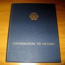 Libros de segunda mano: CONTRIBUTION TO VICTORY.COMPILED BY FRANK ROWLINSON.LIBRO EN INGLÉS.1947.WORLD WAR II. Lote 58236555