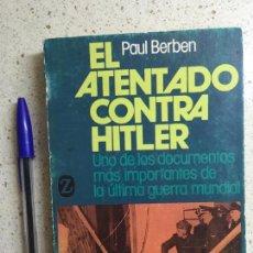 Libros de segunda mano: EL ATENTADO CONTRA HITLER - PAUL BERBEN - ED. JUVENTUD 1983. Lote 58352987
