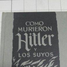 Libros de segunda mano: COMO MURIERON HITLER Y LOS SUYOS - KARL ZHEIGER - EDICIONES RODEGAR 1975. Lote 58502050