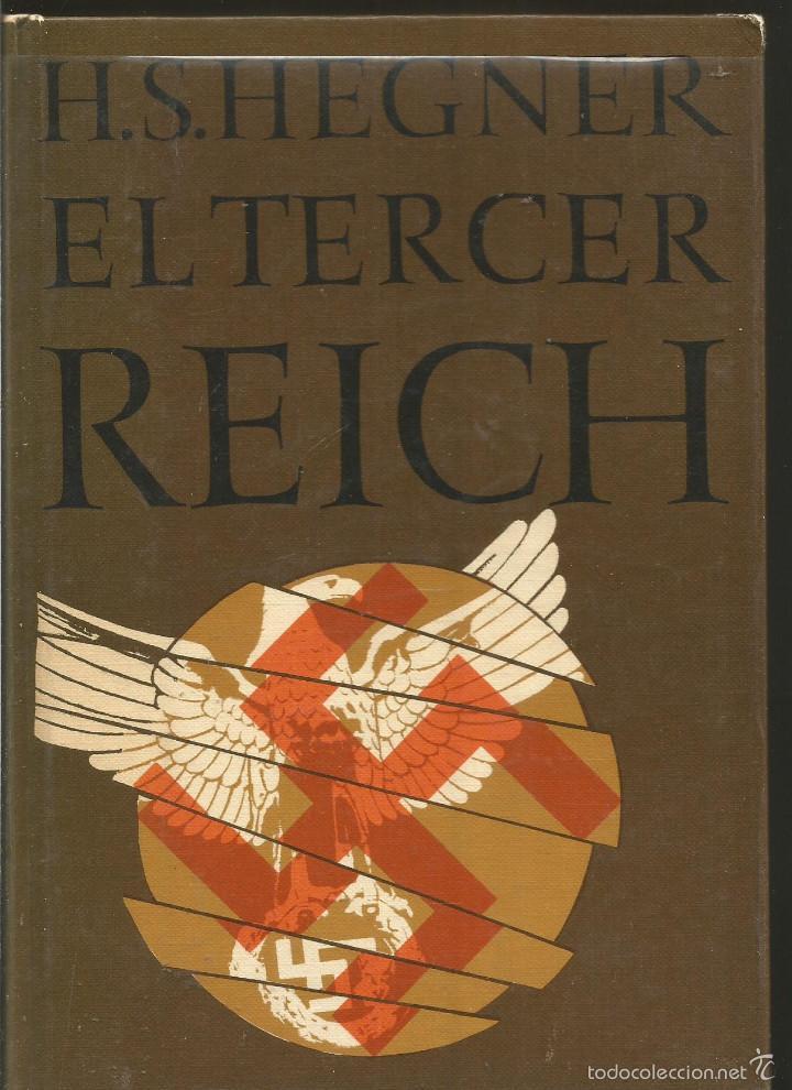 H.S. HEGNER. EL TERCER REICH. CIRCULO DE LECTORES (Libros de Segunda Mano - Historia - Segunda Guerra Mundial)