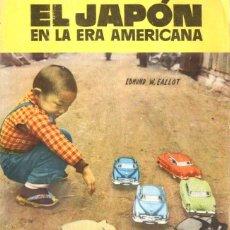 Libros de segunda mano: BALLOT : EL JAPÓN EN LA ERA AMERICANA (TORAY, S.F.) MUY ILUSTRADO. Lote 58560723