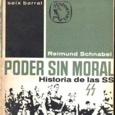 Libros de segunda mano: SCHNABEL : PODER SIN MORAL - HISTORIA DE LA SS (SEIX BARRAL, 1966) CON FOTOGRAFÍAS. Lote 59104315