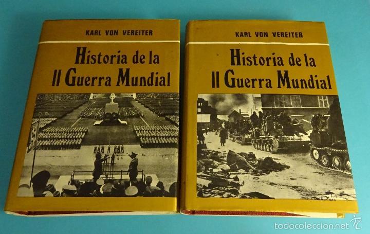 HISTORIA DE LA II GUERRA MUNDIAL. KARL VON VEREITER. DOS VOLÚMENES (Libros de Segunda Mano - Historia - Segunda Guerra Mundial)
