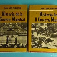 Libros de segunda mano: HISTORIA DE LA II GUERRA MUNDIAL. KARL VON VEREITER. DOS VOLÚMENES. Lote 59744860