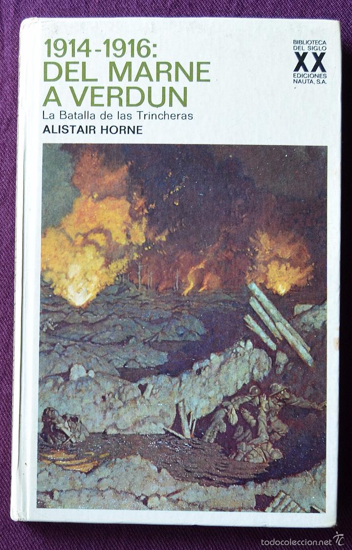 1914 - 1916 DEL MARNE A VERDUN - LA BATALLA DE LAS TRINCHERAS - ALISTAIR HORNE - ED. NAUTA 1970 (Libros de Segunda Mano - Historia - Segunda Guerra Mundial)