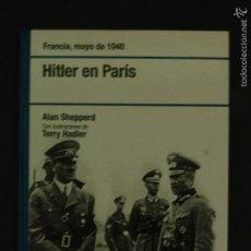 Libros de segunda mano: HITLER EN PARIS ALAN SHEPPERD OSPREY PUBLISHING 96 PAGINAS MADRID 2007 LH265. Lote 59953411