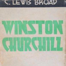 Libros de segunda mano: WINSTON CHURCHILL. C.LEWIS BROAD. Lote 60768083