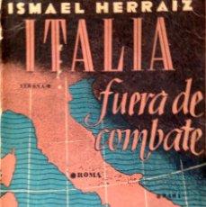 Libros de segunda mano: ITALIA FUERA DE COMBATE. ISMAEL HERRAIZ.. Lote 60787095