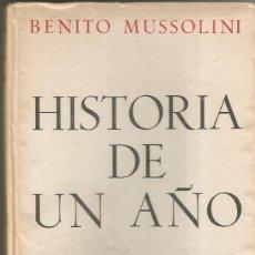 Libros de segunda mano: HISTORIA DE UN AÑO. BENITO MUSSOLINI. 1945. Lote 62213896