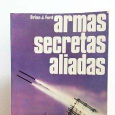 Libros de segunda mano: ARMAS SECRETAS ALIADAS - EDITORIAL SAN MARTÍN - ARMAS Nº8. Lote 62218624