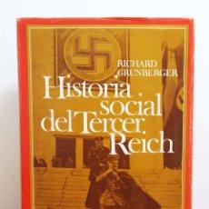 Libros de segunda mano: HISTORIA SOCIAL DEL TERCER REICH - RICHARD GRUNBERGER - 1976. Lote 62769100