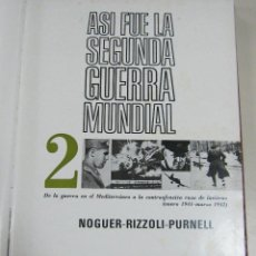 Libros de segunda mano: ASI FUE LA SEGUNDA GUERRA MUNDIAL. 2. NOGUER-RIZZOLI-PURNELL. 1972. LEER. ILUSTRADO. Lote 62969392
