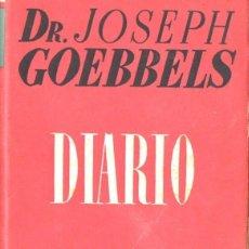 Libros de segunda mano: GOEBBELS : DIARIO (JOSÉ JANÉS, 1949) PRIMERA EDICIÓN. Lote 63360930