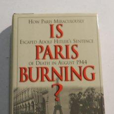 Libros de segunda mano: IS PARIS BURNING? LARRY COLLINS / DOMINIQUE LA PIERRE SEGUNDA GUERRA MUNCIAL FRANCIA. Lote 64650911
