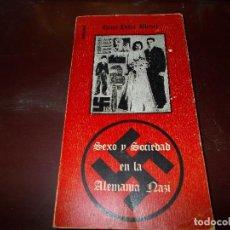 Libros de segunda mano: SEXO Y SOCIEDAD EN LA ALEMANIA NAZI. Lote 64702295