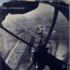 Libros de segunda mano: DIE DEUTSCHE LUFTWAFFE. (LA AVIACIÓN ALEMANA. BERLÍN, 1940) 2ª GUERRA MUNDIAL (NAZISMO. Lote 64773707