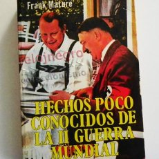 Libros de segunda mano: HECHOS POCO CONOCIDOS DE LA II GUERRA MUNDIAL LIBRO FRANK MATURE HISTORIA NAZIS KATIN TESTAM. HITLER. Lote 66174706