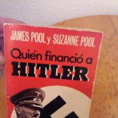 Libros de segunda mano: QUIEN FINANCIÓ A HITLER DE JAMES POOL Y SUZANNE POOL ESCRITO EN ESPAÑOL. Lote 66465814