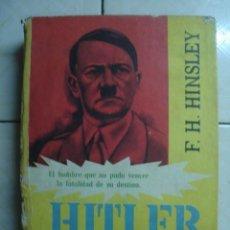Libros de segunda mano: HITLER NO SE EQUIVOCÓ, DE F. H. HINSLEY. EDITORA LATINO AMERICANA, 1956. Lote 66880118