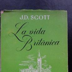 Libros de segunda mano: LIBRO LA VIDA BRITÁNICA. SCOTT. GUERRA MUNDIAL.ALIADOS. GUERRA FRÍA.GRAN BRETAÑA INGLATERRA.POLITICA. Lote 67380779